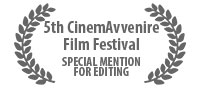 5th cinemAvvernire Film Festival Special mention for editing